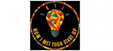 Concours « How I met your start-up » : la finale de la deuxième édition aura lieu le 8 février !