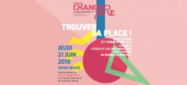 6ème édition du Forum Changer d'Ère : « Trouver sa place »