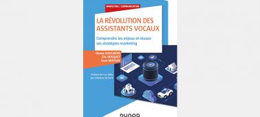 « La révolution des assistants vocaux : Comprendre les enjeux et réussir ses stratégies marketing »